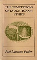 The Temptations of Evolutionary Ethics