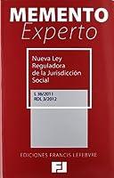 Memento Experto Nueva Ley Reguladora de la Jurisdicción Social: L 36/2011, RDL 3/2012 (Mementos Expertos)