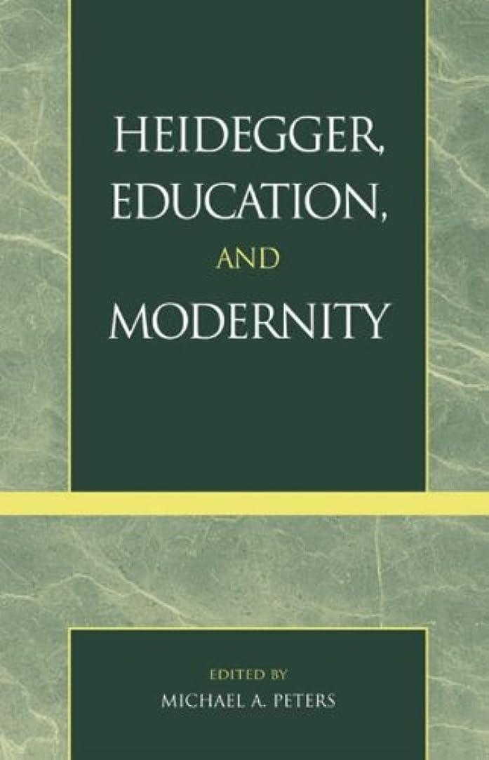 愛撫綺麗な捨てるHeidegger, Education, and Modernity (English Edition)