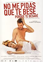 Don't Ask Me To Kiss You Because I Will (No me pidas que te bese porque te besar?) (Do Not Ask Me To Kiss You Because I Will) [ NON-USA FORMAT PAL Reg.0 Import - Spain ] [並行輸入品]