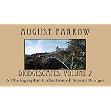 BridgeScapes: Volume 2: A Photographic Collection of Scenic Bridges
