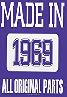 Made In 1969 All Original Parts: Blank Lined Journal Birthday gift idea born in 1969