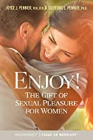 Enjoy!: The Gift of Sexual Pleasure for Women