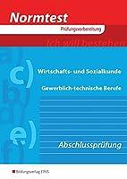Normtest Wirtschafts- und Sozialkunde: Gewerblich-technische Berufe - Abschlusspruefung Aufgabenband