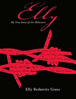 Elly: My True Story of the Holocaust by [Gross, Elly]