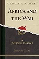 Africa and the War (Classic Reprint)