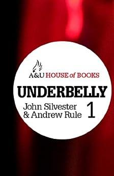 Underbelly 1 by [Silvester, John, Rule, Andrew]