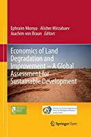 Economics of Land Degradation and Improvement – A Global Assessment for Sustainable Development