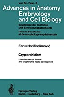 Cryptorchidism: Ultrastructure of Normal and Cryptorchid Testis Development (Advances in Anatomy, Embryology and Cell Biology)