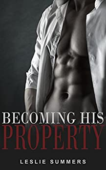 Becoming His Property: A Gay MM BDSM Romance by [Summers, Leslie]
