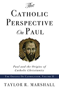 Catholic Perspective on Paul by [Marshall, Taylor]