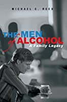 The Men of Alcohol: A Family Legacy