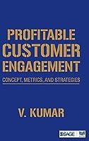 Profitable Customer Engagement: Concept, Metrics and Strategies
