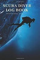 "Scuba Diver Log Book: Scuba Diving Log Book,Scuba Log BookMini Size 6x9"", 110 Pages 110 dives.Professional Dive."
