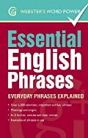 Essential English Phrases: Everyday Phrases Explained (Webster's Word Power) by Betty Kirkpatrick(2013-04-01)