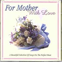 For Mother With Love