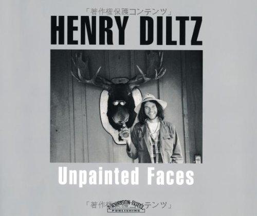 Unpainted Faces ヘンリー・ディルツ写真集 (P-Vine Books)