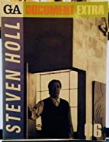 GA ドキュメント・エクストラ 06―Steven Holl (GA DOCUMENT EXTRA)