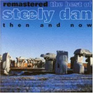 The Best of Steely Dam: then and now