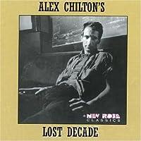 Alex Chilton's Lost Decade