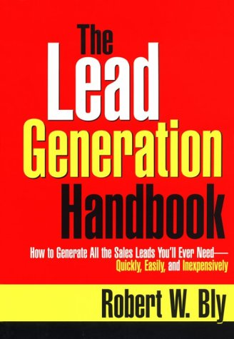 Download The Lead Generation Handbook: How to Generate All the Sales Leads You'll Ever Need-Quickly, Easily, and Inexpensively 0814403638