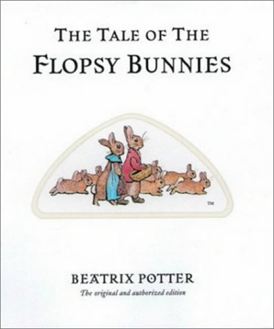 The Tale of the Flopsy Bunnies (Peter Rabbit)の詳細を見る