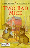 Two Bad Mice (Peter Rabbit & Friends S.)