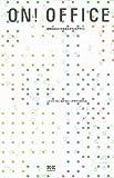 ON!OFFICE~活性化のスイッチを生むオフィステ゛サ゛イン [単行本] / フィールドフォーデザインオフィス (著); エクスナレッジ (刊)