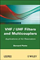 VHF / UHF Filters and Multicouplers: Application of Air Resonators (General Circuit Theory & Design)