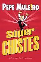 Super chistes/ Super Jokes