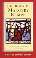 The Book of Margery Kempe: A New Translation, Contexts, Criticism (Norton Critical Editions)