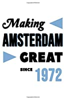 Making Amsterdam Great Since 1972: College Ruled Journal or Notebook (6x9 inches) with 120 pages