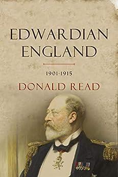 Edwardian England, 1901-15: Society and Politics by [Read, Donald]