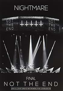 NIGHTMARE FINAL「NOT THE END」2016.11.23 @ TOKYO METROPOLITAN GYMNASIUM 2DVD+CD