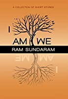 I Am We: A Collection of Short Stories