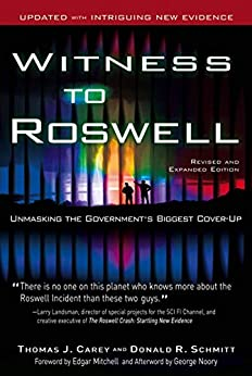 Witness to Roswell, Revised and Expanded Edition: Unmasking the Government's Biggest Cover-Up by [Carey, Thomas J., Schmitt, Donald R.]