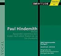 Hindemith: Messe / Apparebit Repentina Dies / Lieder nach alten Texten, Op. 33 / Six Chansons (2013-03-26)