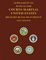 Supplement to Manual For Courts-Martial United States Military Rules of Evidence [並行輸入品]