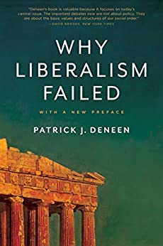 Why Liberalism Failed (Politics and Culture) by [Deneen, Patrick J.]