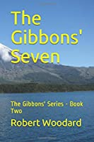 The Gibbons' Seven: The Gibbons' Series - Book Two (The Gibbon's Series)