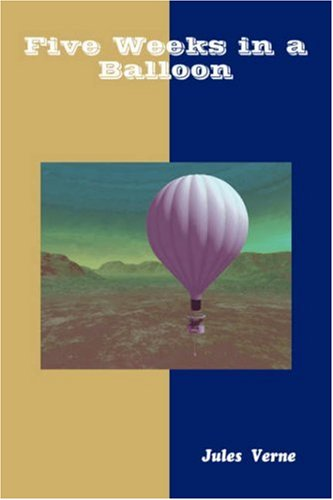 Download Five Weeks in a Balloon (Great Classic Series) 8184561776
