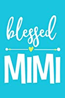 Blessed Mimi: Blank Lined Notebook: Grandparent Gift Journal Keepsake 6x9 | 110 Blank  Pages | Plain White Paper | Soft Cover Book