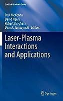 Laser-Plasma Interactions and Applications (Scottish Graduate Series)