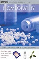 Illustrated Elements of Homeopathy (The Illustrated Elements of...)