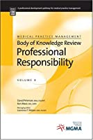Medical Practice Management Body of Knowledge Review: Professional Responsibility
