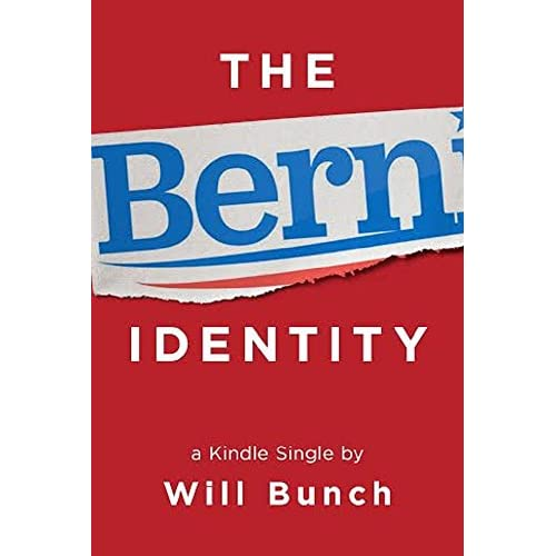 The Bern Identity: A Search for Bernie Sanders and the New American Dream (Kindle Single) (English Edition)