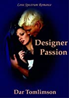 Designer Passion (Love Spectrum Romance)