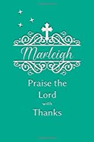 Marleigh Praise the Lord with Thanks: Personalized Gratitude Journal for Women of Faith
