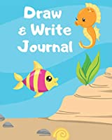 Draw and Write Journal: Kids Creative Writing Notebook with Helpful Hints on How to Start Writing a Story and Dot Grid Pages for Working on Rough Drafts Orange Seahorse Turtle on Back