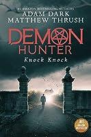Knock Knock: Demon Hunter Book 2